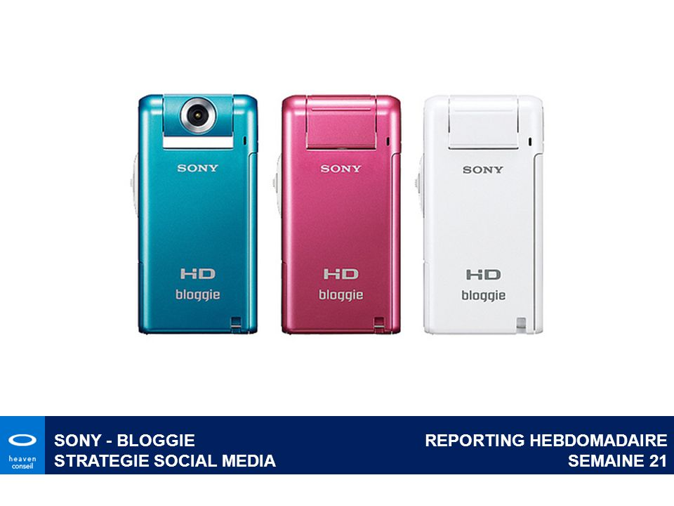 SONY - BLOGGIE STRATEGIE SOCIAL MEDIA REPORTING HEBDOMADAIRE SEMAINE 21
