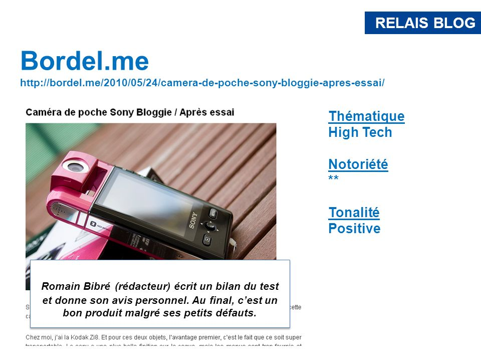 RELAIS BLOGBordel.me. http://bordel.me/2010/05/24/camera-de-poche-sony-bloggie-apres-essai/ Thématique.