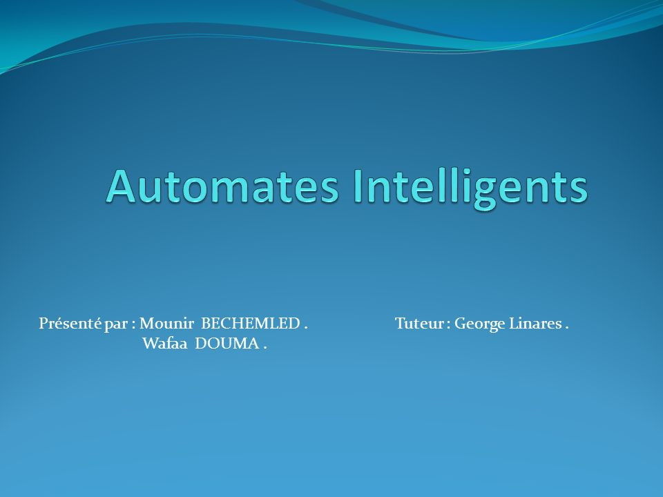 Automates Intelligents