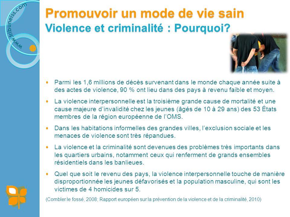 Promouvoir un mode de vie sain Violence et criminalité : Comment