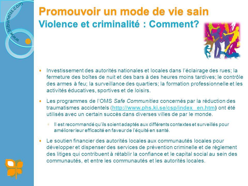 Promouvoir un mode de vie sain Violence et criminalité : Exemple