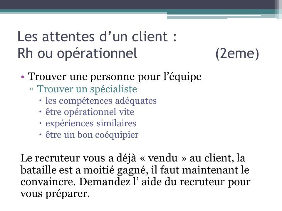 Les attentes d'un client : Rh ou opérationnel (2eme)