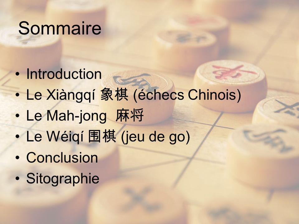 Sommaire Introduction Le Xiàngqí 象棋 (échecs Chinois) Le Mah-jong 麻将