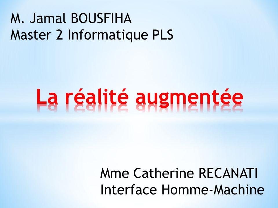 La réalité augmentée M. Jamal BOUSFIHA Master 2 Informatique PLS
