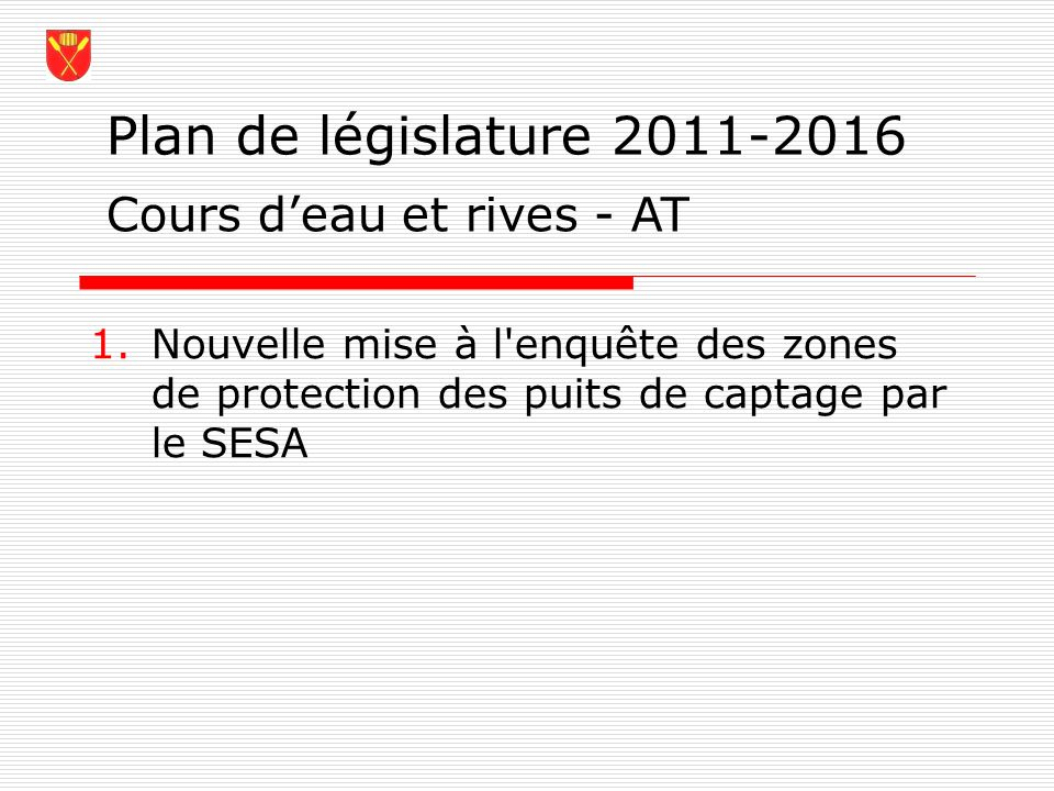 Plan de législature 2011-2016 Cours d'eau et rives - AT