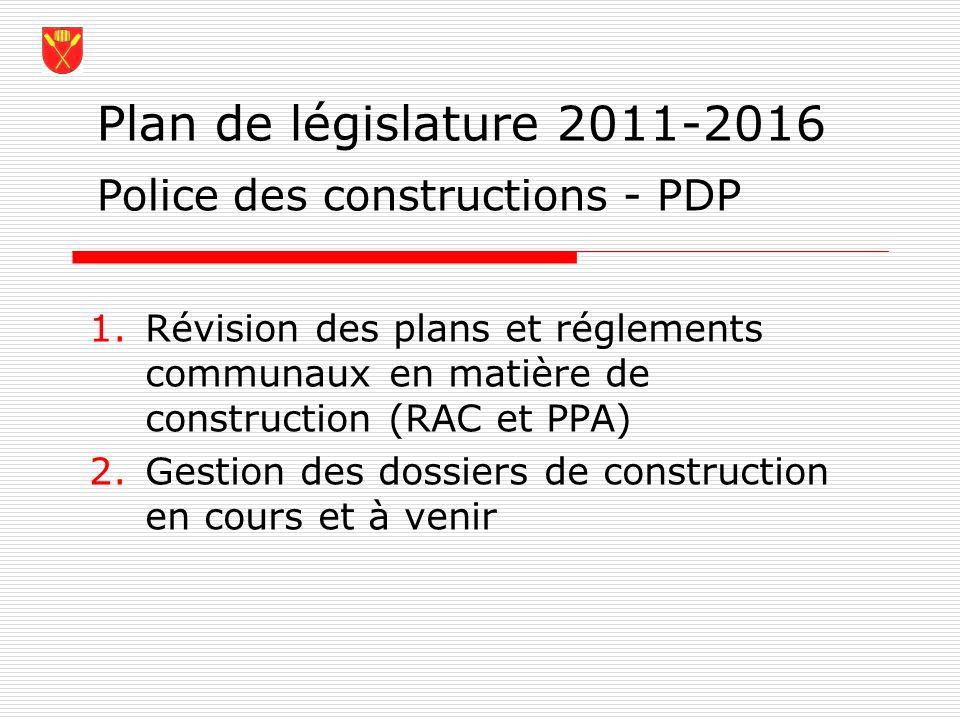 Plan de législature 2011-2016 Police des constructions - PDP