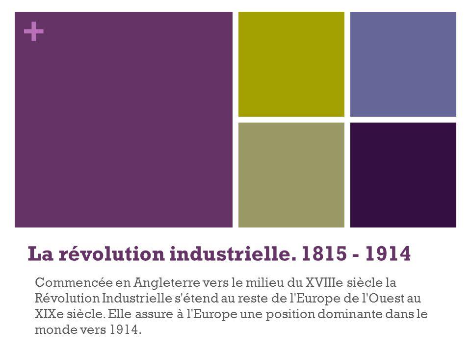 La révolution industrielle. 1815 - 1914