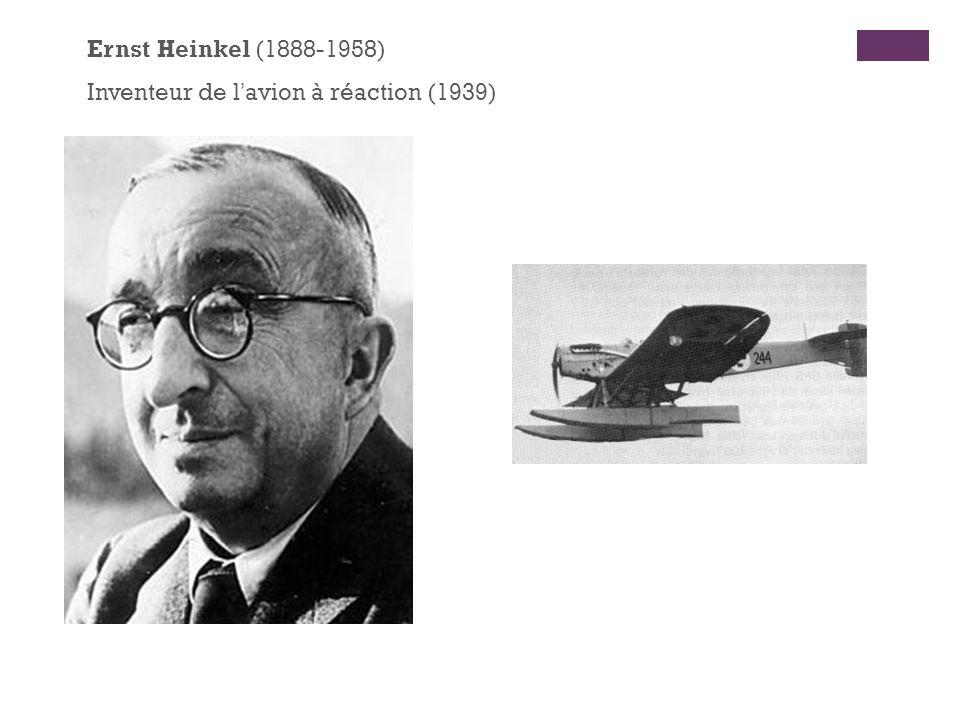 Ernst Heinkel (1888-1958) Inventeur de l'avion à réaction (1939)