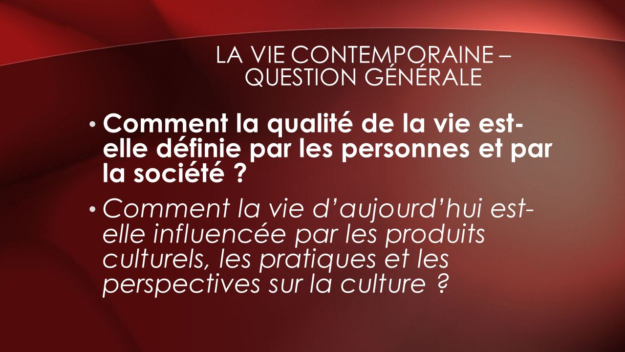 La vie contemporaine – question gÉNÉRALE
