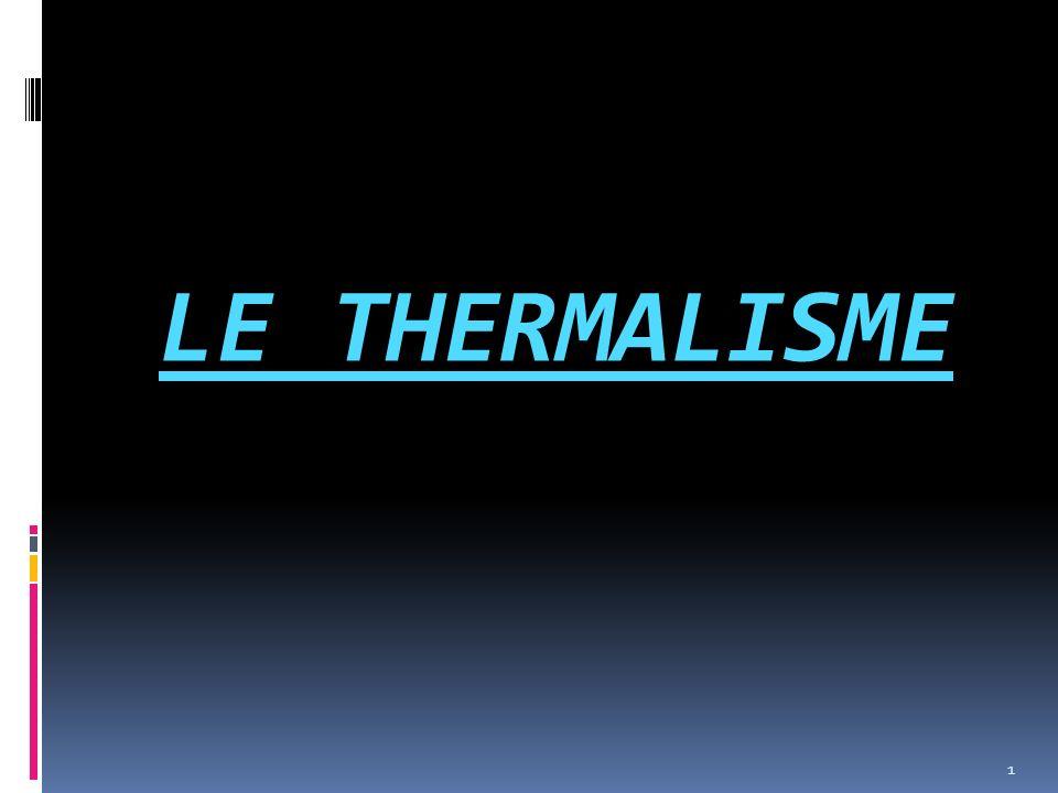 LE THERMALISME Efficacité : 3 cures, 3 années de suite