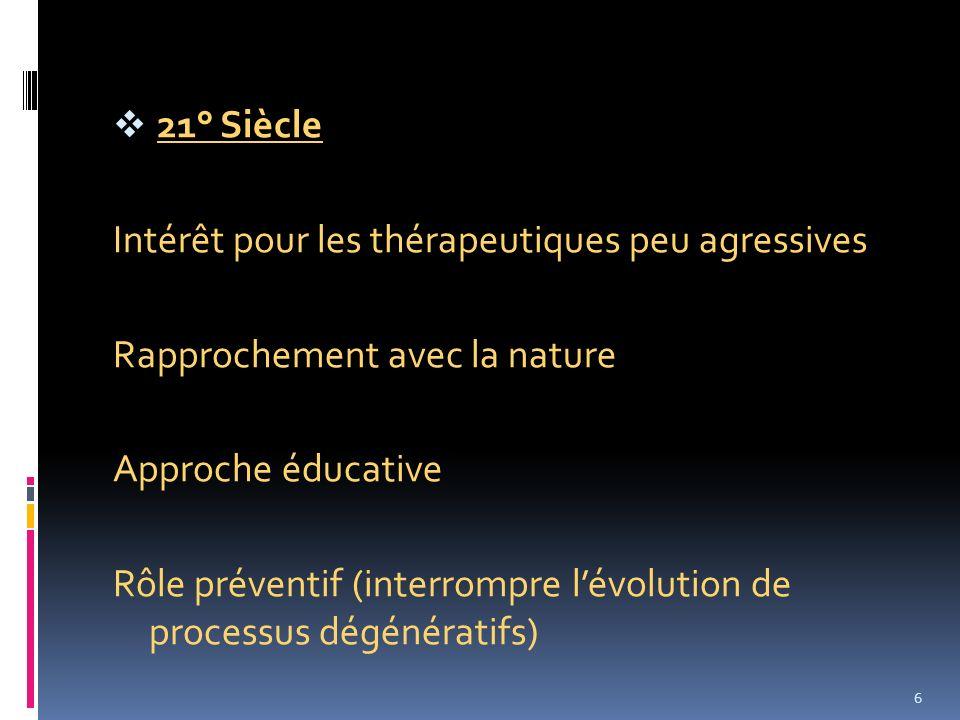 21° Siècle Intérêt pour les thérapeutiques peu agressives. Rapprochement avec la nature. Approche éducative.