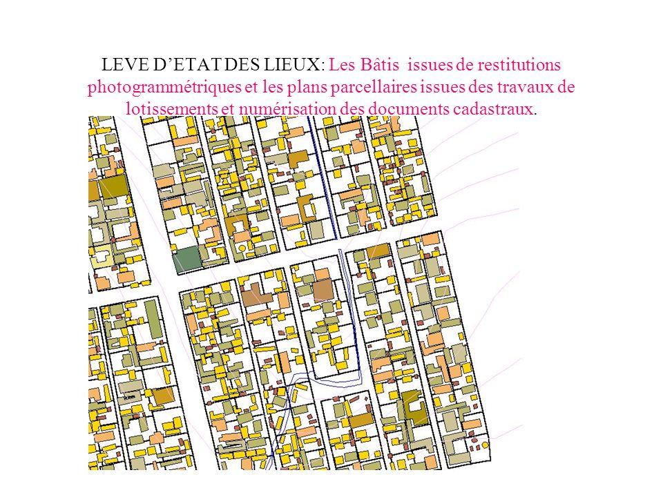 LEVE D'ETAT DES LIEUX: Les Bâtis issues de restitutions photogrammétriques et les plans parcellaires issues des travaux de lotissements et numérisation des documents cadastraux.