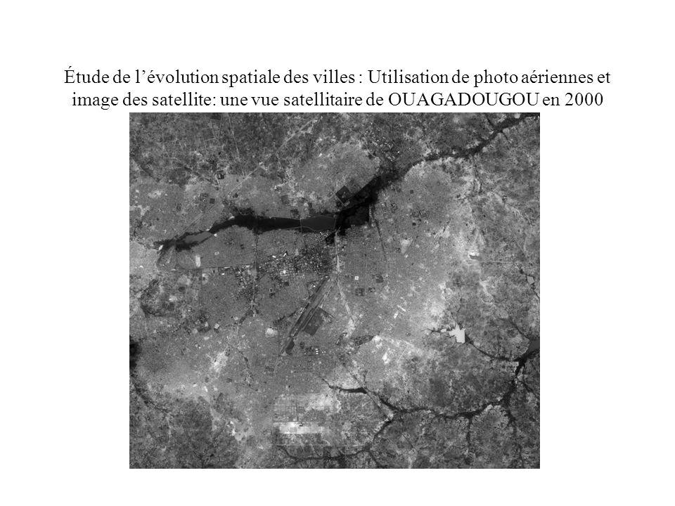 Étude de l'évolution spatiale des villes : Utilisation de photo aériennes et image des satellite: une vue satellitaire de OUAGADOUGOU en 2000