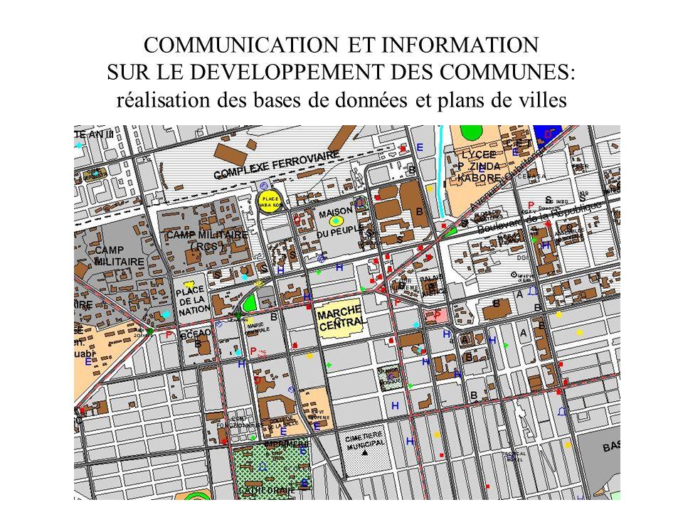 COMMUNICATION ET INFORMATION SUR LE DEVELOPPEMENT DES COMMUNES: réalisation des bases de données et plans de villes
