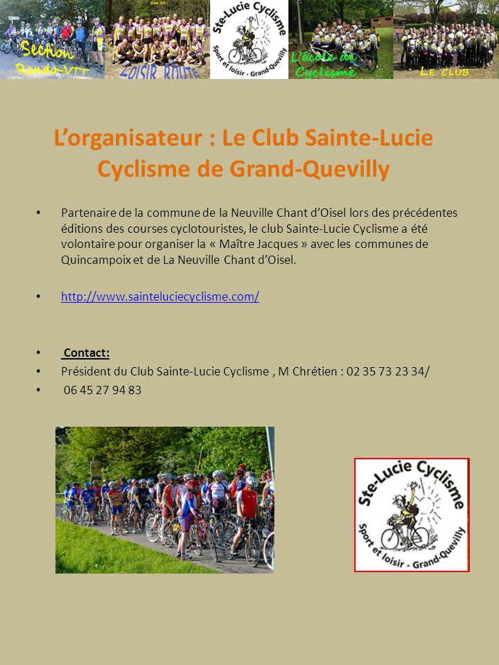 L'organisateur : Le Club Sainte-Lucie Cyclisme de Grand-Quevilly