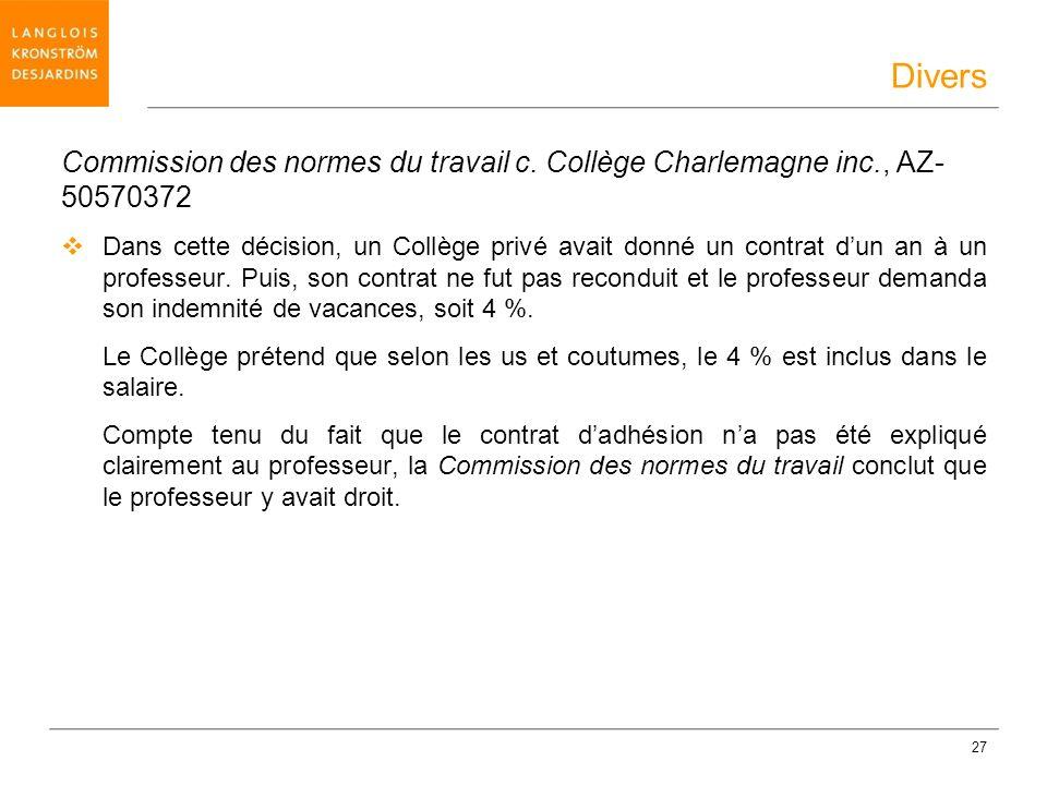 Divers Commission des normes du travail c. Collège Charlemagne inc., AZ-50570372.