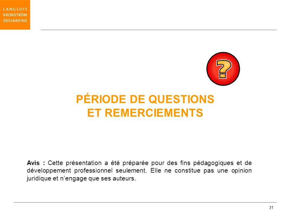PÉRIODE DE QUESTIONS ET REMERCIEMENTS