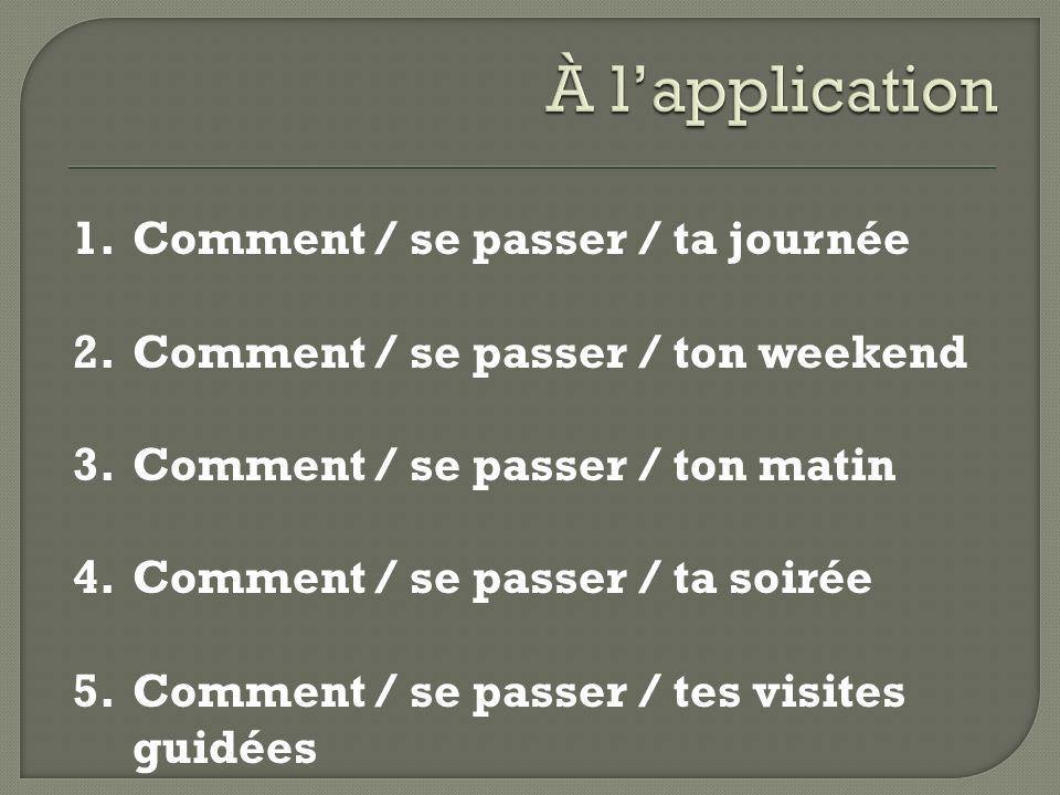 À l'application Comment / se passer / ta journée