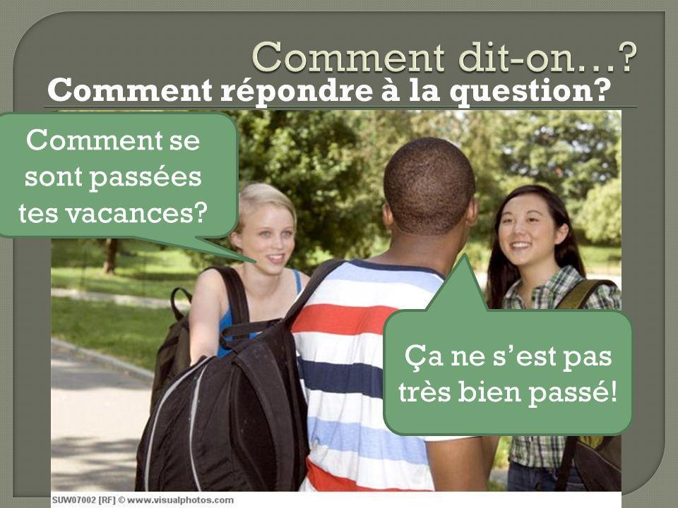 Comment dit-on… Comment répondre à la question