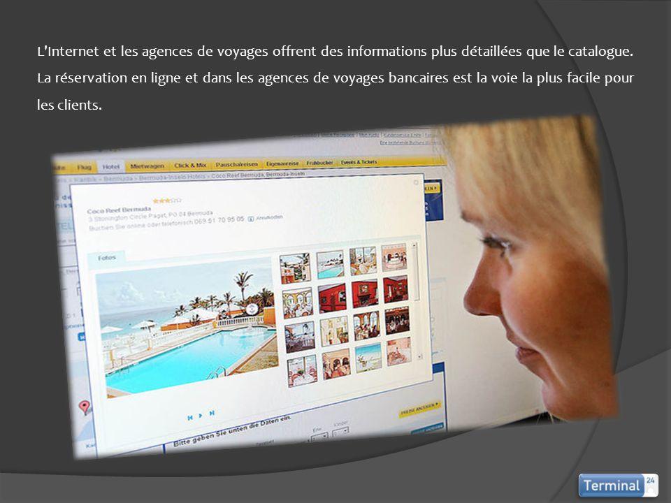 L Internet et les agences de voyages offrent des informations plus détaillées que le catalogue.