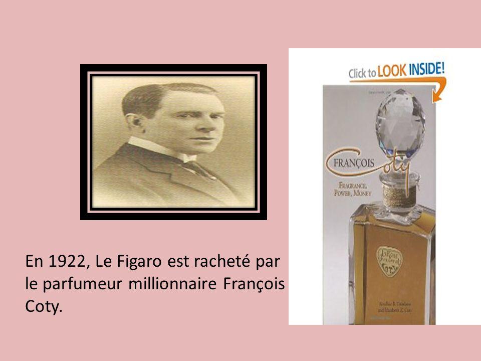 En 1922, Le Figaro est racheté par le parfumeur millionnaire François Coty.