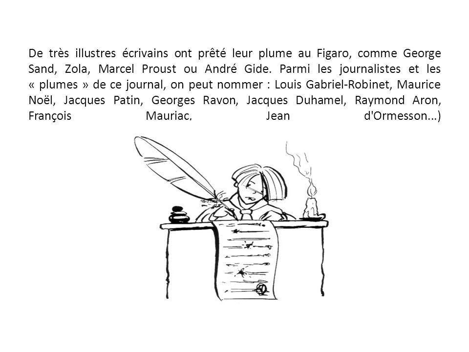 De très illustres écrivains ont prêté leur plume au Figaro, comme George Sand, Zola, Marcel Proust ou André Gide.