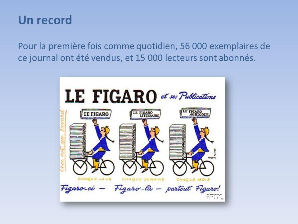Un record Pour la première fois comme quotidien, 56 000 exemplaires de ce journal ont été vendus, et 15 000 lecteurs sont abonnés.