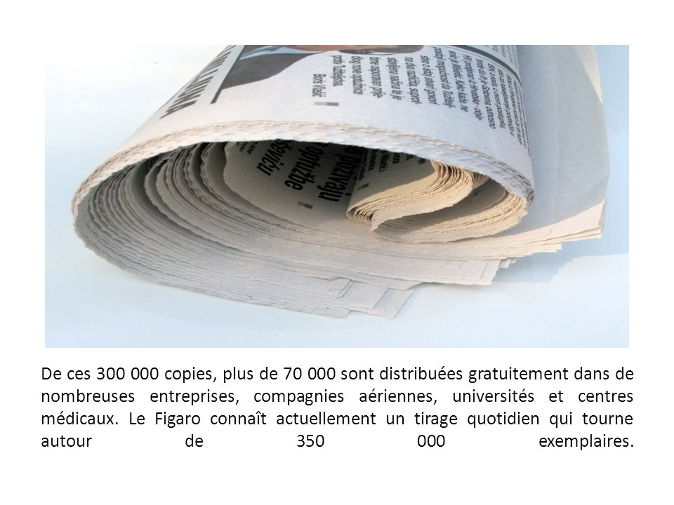 De ces 300 000 copies, plus de 70 000 sont distribuées gratuitement dans de nombreuses entreprises, compagnies aériennes, universités et centres médicaux.