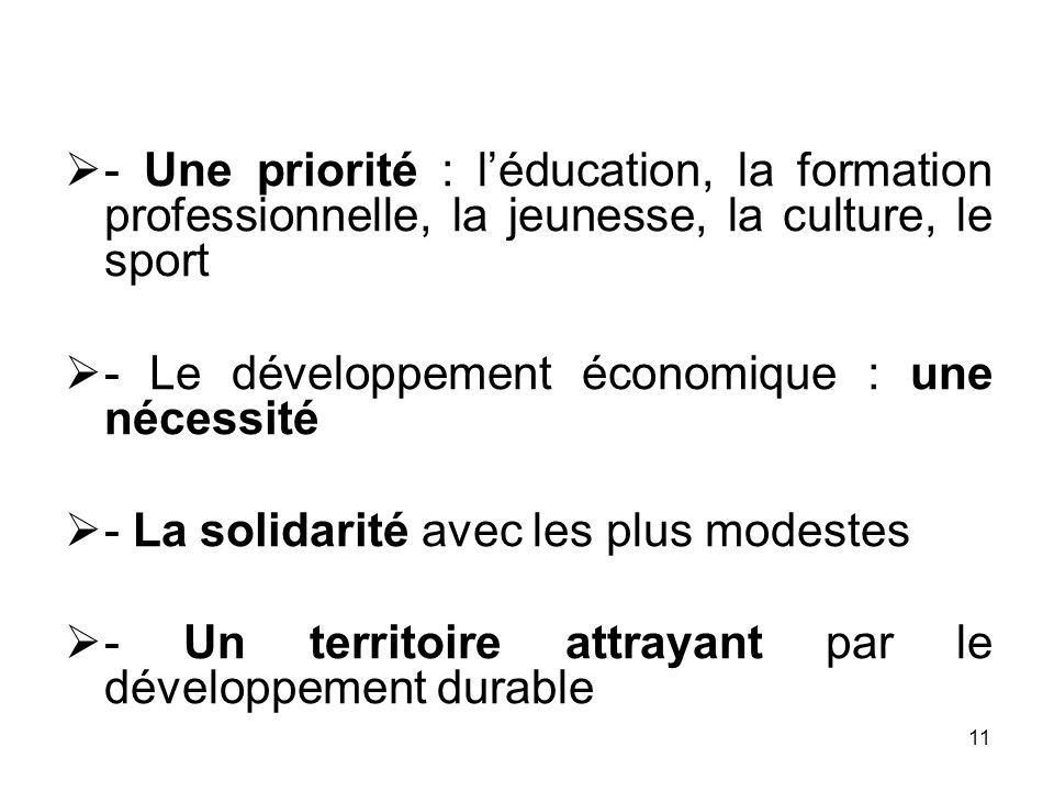 - Une priorité : l'éducation, la formation professionnelle, la jeunesse, la culture, le sport