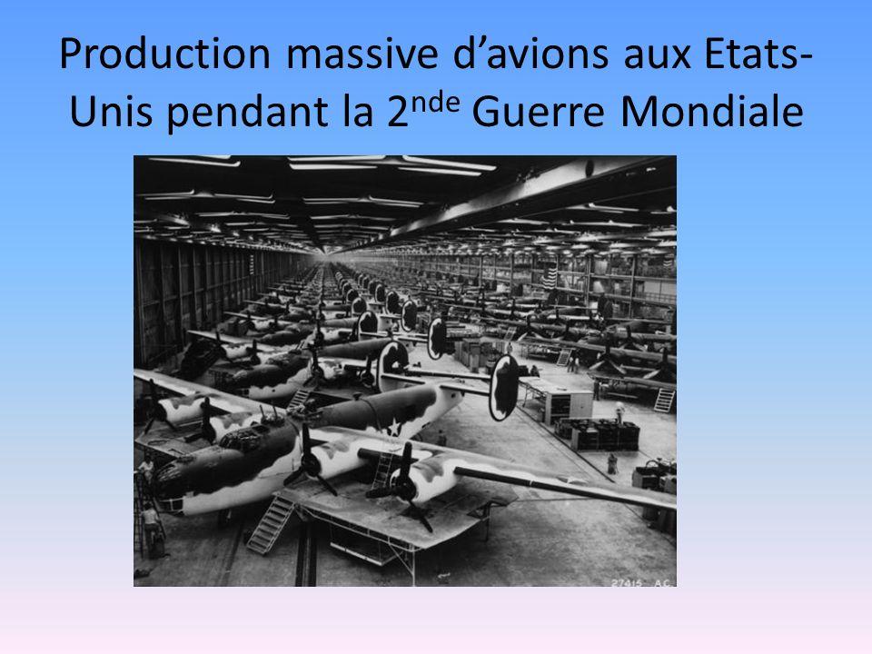 Production massive d'avions aux Etats-Unis pendant la 2nde Guerre Mondiale