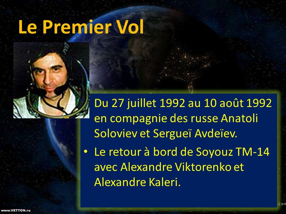 Le Premier Vol Du 27 juillet 1992 au 10 août 1992 en compagnie des russe Anatoli Soloviev et Sergueï Avdeïev.