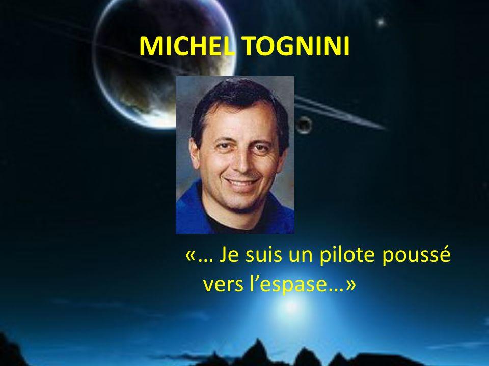 MICHEL TOGNINI «… Je suis un pilote poussé vers l'espase…»