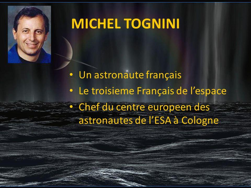 MICHEL TOGNINI Un astronaute français