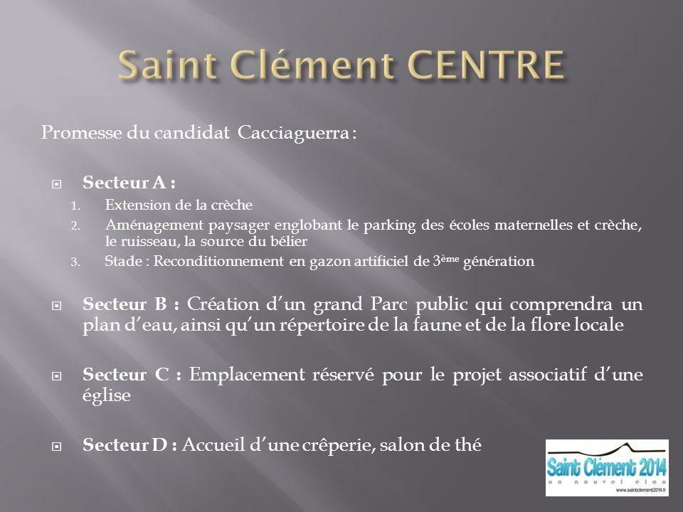 Saint Clément CENTRE Promesse du candidat Cacciaguerra : Secteur A :