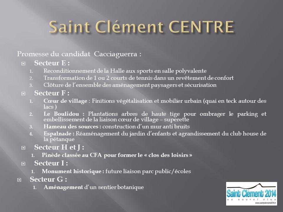 Saint Clément CENTRE Promesse du candidat Cacciaguerra : Secteur E :
