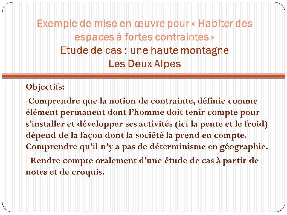 Exemple de mise en œuvre pour « Habiter des espaces à fortes contraintes » Etude de cas : une haute montagne Les Deux Alpes
