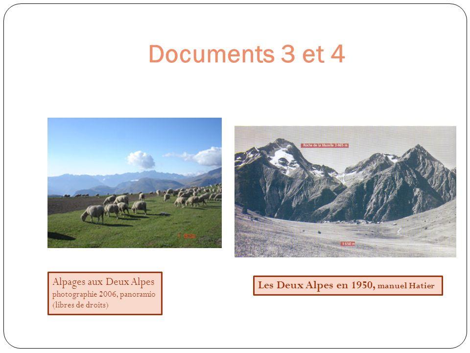 Documents 3 et 4 Alpages aux Deux Alpes photographie 2006, panoramio (libres de droits) Les Deux Alpes en 1950, manuel Hatier.