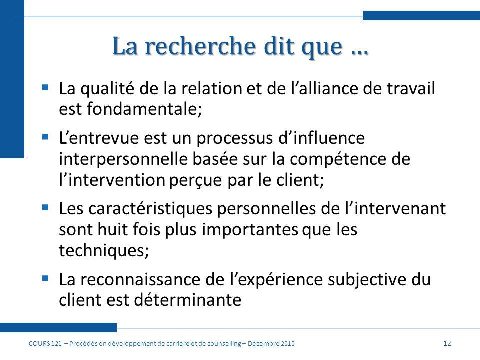 La recherche dit que … La qualité de la relation et de l'alliance de travail est fondamentale;