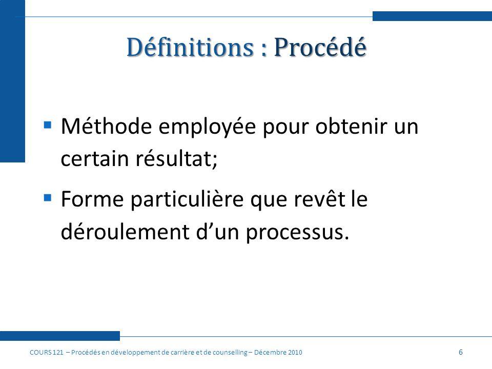 Définitions : Procédé Méthode employée pour obtenir un certain résultat; Forme particulière que revêt le déroulement d'un processus.