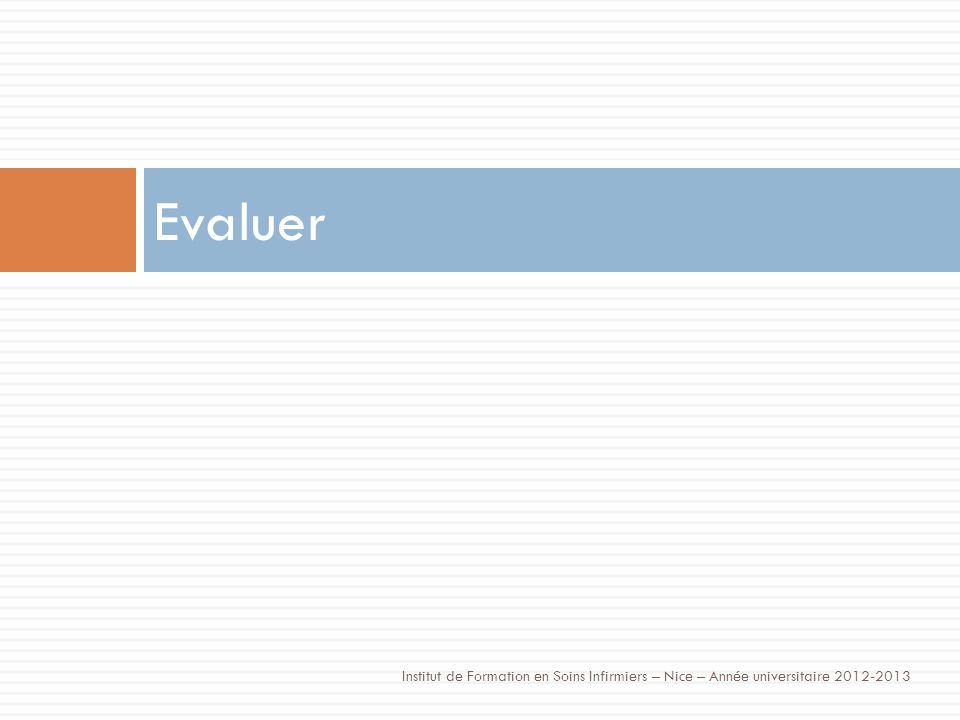 Evaluer Institut de Formation en Soins Infirmiers – Nice – Année universitaire 2012-2013