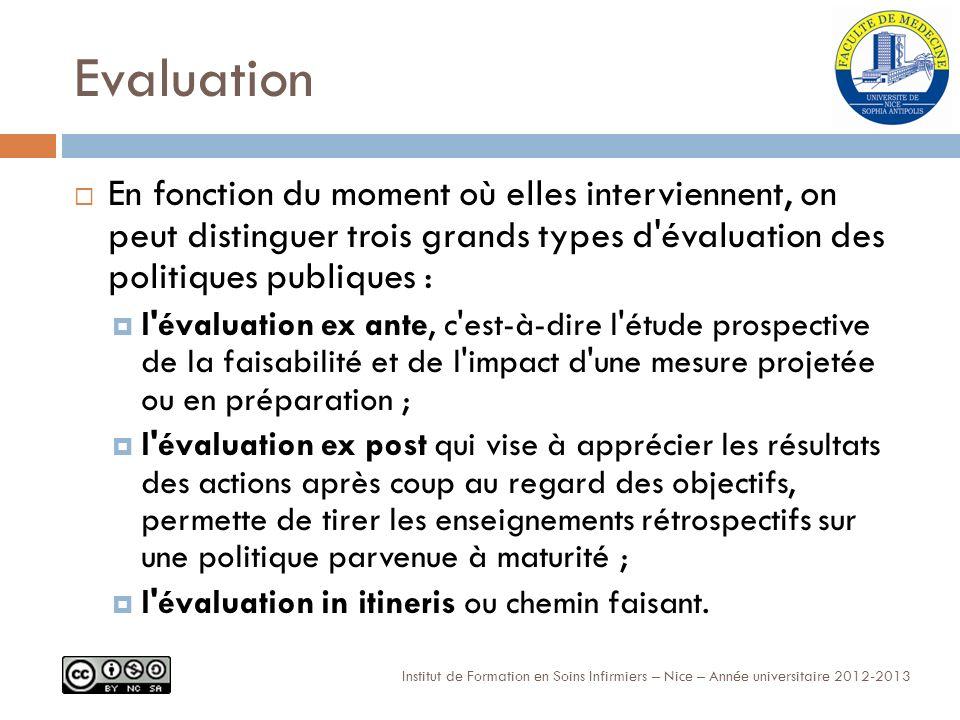 Evaluation En fonction du moment où elles interviennent, on peut distinguer trois grands types d évaluation des politiques publiques :