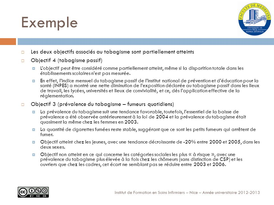 Exemple Les deux objectifs associés au tabagisme sont partiellement atteints. Objectif 4 (tabagisme passif)