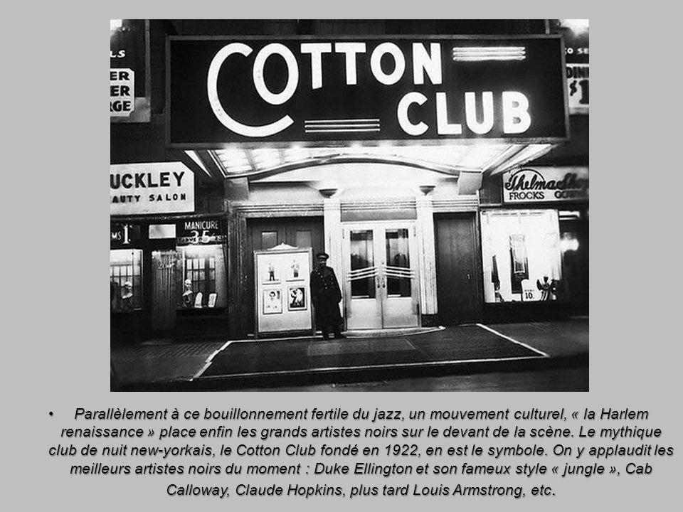 Parallèlement à ce bouillonnement fertile du jazz, un mouvement culturel, « la Harlem renaissance » place enfin les grands artistes noirs sur le devant de la scène.