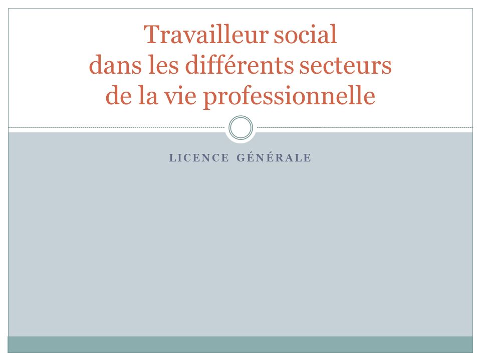 Travailleur social dans les différents secteurs de la vie professionnelle