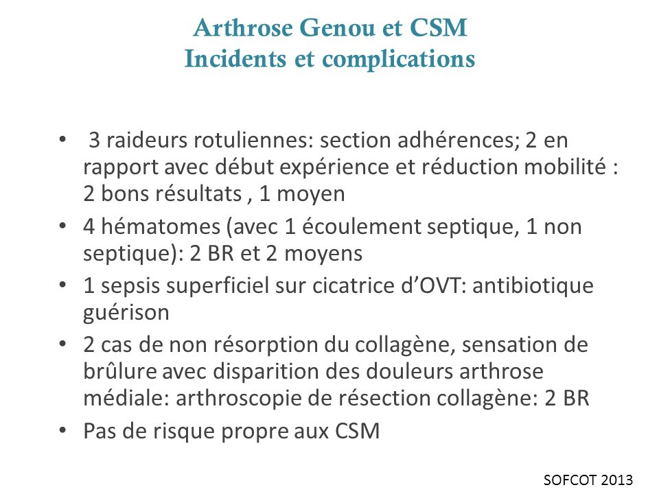Arthrose Genou et CSM Incidents et complications