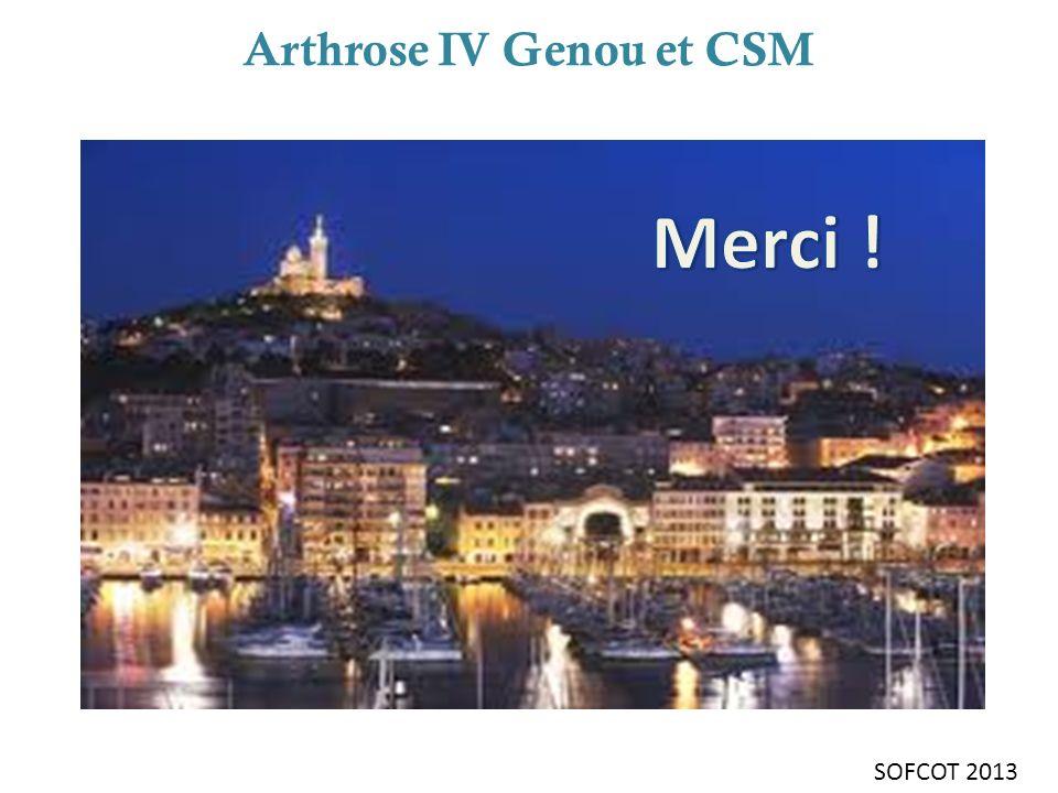 Arthrose IV Genou et CSM