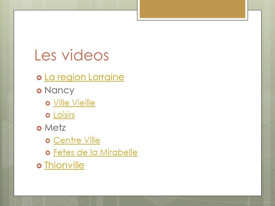 Les videos La region Lorraine Nancy Metz Thionville Ville Vieille