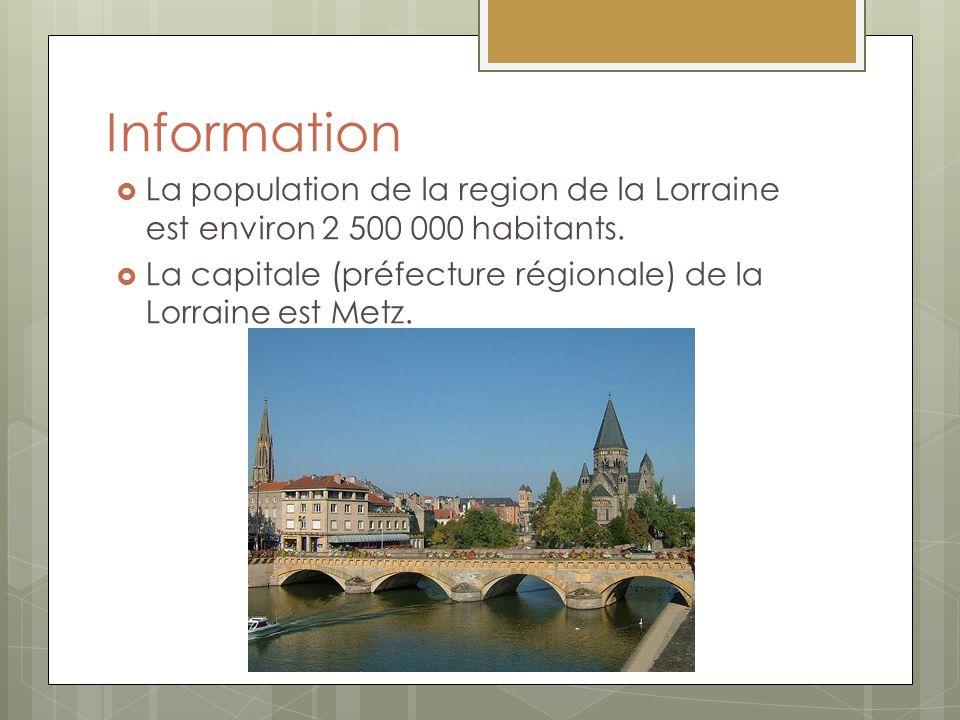 Information La population de la region de la Lorraine est environ 2 500 000 habitants.