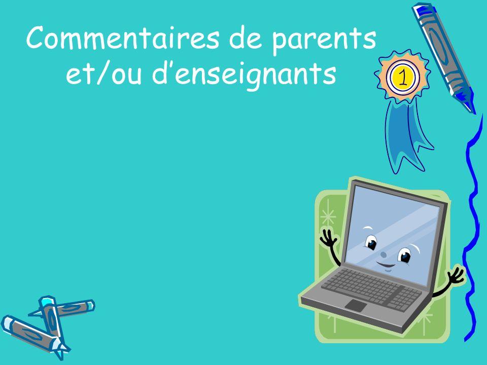 Commentaires de parents et/ou d'enseignants