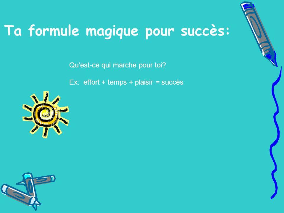 Ta formule magique pour succès: